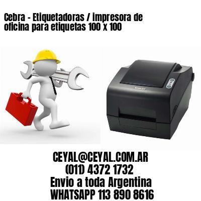 Cebra - Etiquetadoras / impresora de oficina para etiquetas 100 x 100