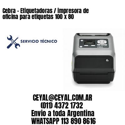 Cebra - Etiquetadoras / impresora de oficina para etiquetas 100 x 80