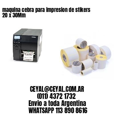 maquina cebra para impresion de stikers 20 x 30Mm
