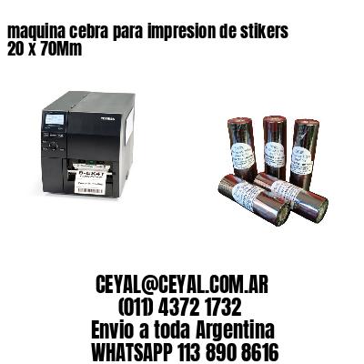 maquina cebra para impresion de stikers 20 x 70Mm