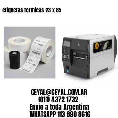etiquetas termicas 23 x 85